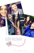 EZİK VELİAHT ( ALSEL FAN FİCTİON ) by pandaciunicorn
