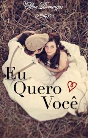 Eu Quero Você by AlineDomingos13
