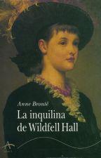 LA INQUILINA DE WILDFELL HALL by DorissRojas