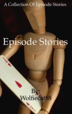 My Episode Stories! by Asigler928