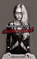 Adolescente intelectual  [PROXIMAMENTE] by Hectorder
