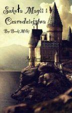 Akademia Magii i Czarodziejstwa. (Zapisz się... ) by BookiCookiego