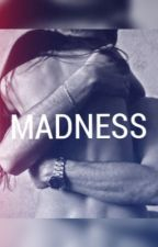 MADNESS by amoressia