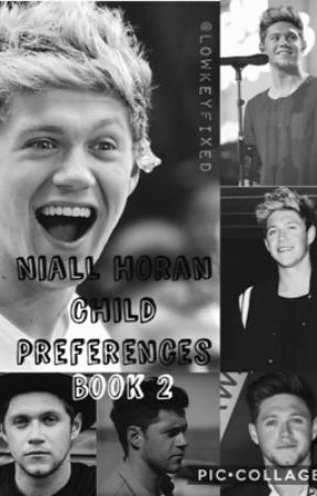 Niall Horan Child Preferences Book 2 - #141 3rd baby is born