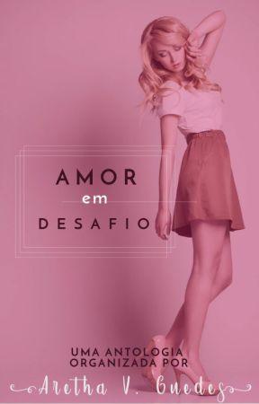 Amor em Desafio by ArethaVGuedes