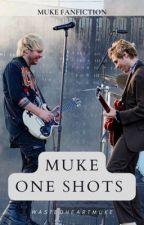 one shots ✩ muke by wastedheartmuke