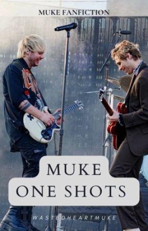 MUKE one shots ♡ by wastedheartmuke