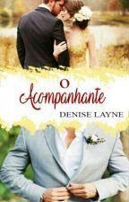 O Acompanhante  by deniselayne