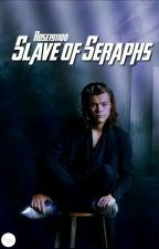 Slave of Seraphs by Rose191100