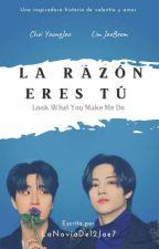 La Razón Eres Tú /Look What You Make Me Do [2Jae] by LaNoviaDel2Jae7