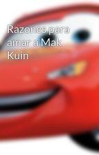 Razones para amar a Mak Kuin by KarLoversFanClub