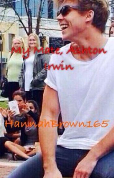 My Mate, Ashton Irwin