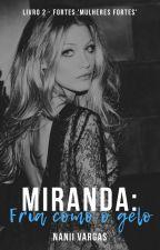 Miranda: Fria como o gelo by Sexta_Feira_13