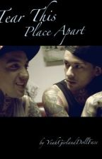 Tear This Place Apart (Perrentes) by YeahGirlandDollFace