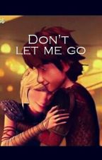 Don't let me go by frozen__love