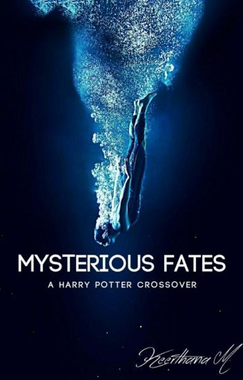 Mysterious Fates (A Harry Potter Crossover)