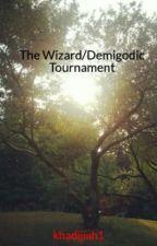 The Wizard/Demigodic Tournament by khadijiah1