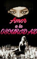 Amor a La Oscuridad by KikaGarcia7