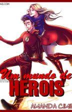 Um Mundo de Heróis   SuperFlash   by amandacimino