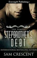 Stepbrother's Debt Série Family 1- Sam Crescent by iolandasouza186