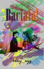 Baciala! by roxy_xyz