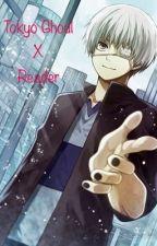 Tokyo Ghoul x Reader by OtakuRoseJPN