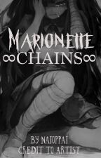 ∞∞Marionette Chains ∞∞            ∞∞Yandere!xReader∞∞ by Naioppai