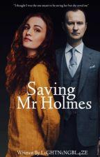 Saving Mr Holmes by L1GHTN1NGBL4ZE