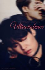 ULTRAVIOLENCE (Yoongi's Version) by tuwang