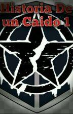 Historia De Un Caido by TheKrauss115