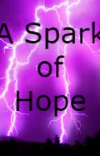 A Spark of Hope by thelivinglibrary134