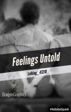 Feelings Untold [COMPLETE] by mysteriousteen_04