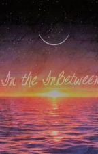 In the InBetween by denny_lovee