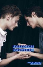 Perfectos Opuestos. (Yaoi/Gay) by DelMar2002