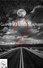 Cuando las luces se apagan 2 by Mariana07101