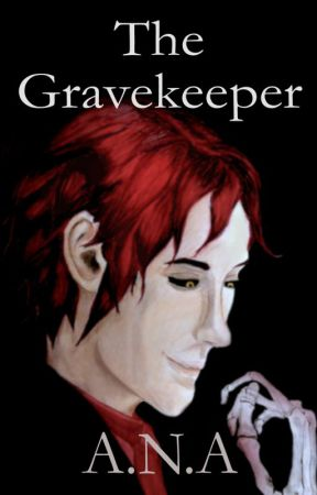 The Gravekeeper by 1-A-N-A-