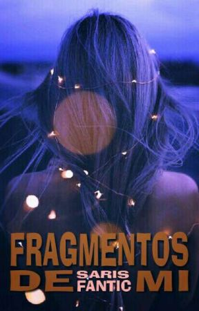 Fragmentos De Mi by Sarisfantic