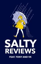 Salty Reviews  by AnthonySalt