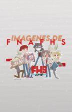 Imagenes de FNAFHS! 7w7 by MichiSeok