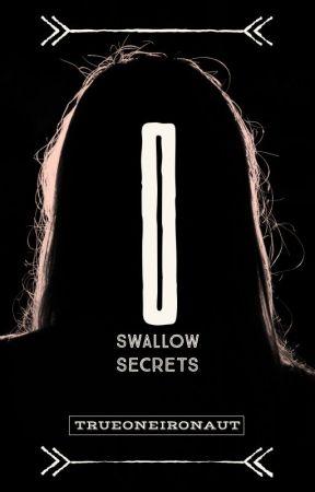 I Swallow Secrets by TrueOneironaut