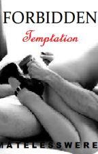 Forbidden Temptation by matelesswere