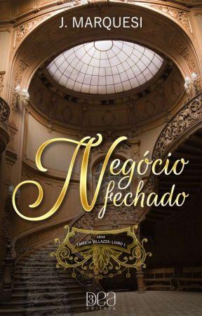 Negócio Fechado [COMPLETO] by JMarquesi