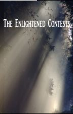 The Enlightened: Contests (ON HOLD) by EnlightenLiterature