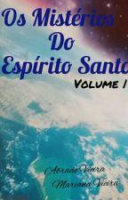 Os mistérios do Espírito Santo. by AbraaoVieira