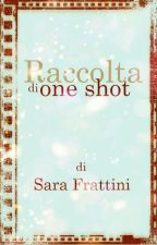 Raccolta Di One Shot by sarastar79