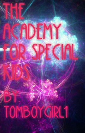 The Academy for Special Kids  by tomboygirl1