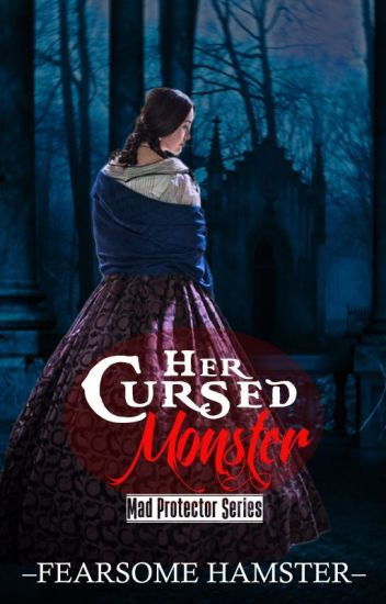 Her Cursed Monster (Mad Protector Series #1)