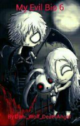 My Evil Bio 6  by Dani_Wolf_DeathAngel