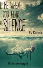 Tell Me When You Hear the Silence by thesnowangel