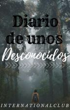 Diario de unos desconocidos by internationalclub